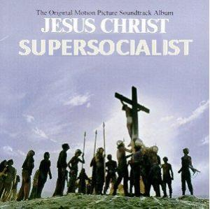 Jesus Christ Supersocialist